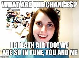 What Is Air Meme - overly attached girlfriend meme imgflip