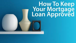 Estimate Mortgage Loan Approval by 8 Ways To Get A Mortgage Approved And Not Mess It Up