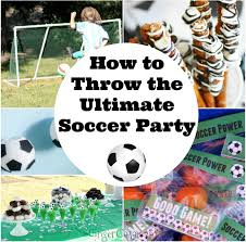 soccer party ideas how to throw the ultimate soccer party 25 ideas