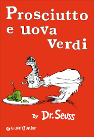 Kitchen In Italian Translation Prosciutto E Uova Verdi Green Eggs And Ham Italian Edition Dr