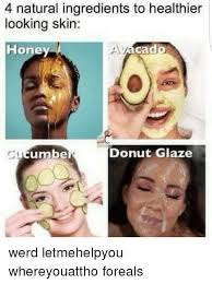 Donut Memes - 4 natural ingredients to healthier looking skin honey donut glaze