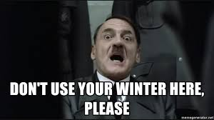 Downfall Meme Generator - don t use your winter here please hitler downfall meme generator