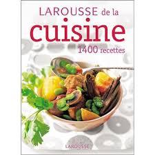 la rousse cuisine le larousse de la cuisine edition 2006 broché collectif achat