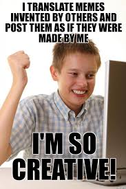 First Internet Meme - first day on the internet kid i translate memes invented by