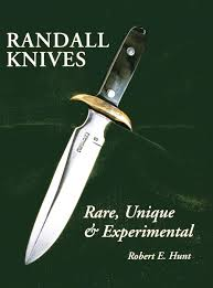 randall knives rare unique u0026 experimental robert e hunt