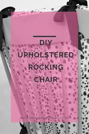 Upholstered Rocking Chairs Best 25 Upholstered Rocking Chairs Ideas Only On Pinterest