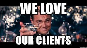 Customer Service Meme - we love our clients go customer service meme generator