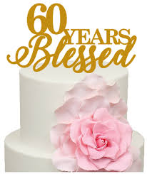 60 cake topper 60 years blessed 60th anniversary acrylic cake topper