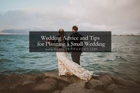 planning a small wedding wedding advice and tips for planning a small wedding of your
