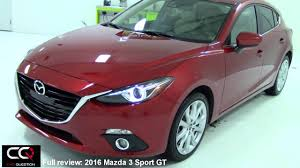 mazda sport 2016 mazda 3 sport gt the most complete review ever youtube