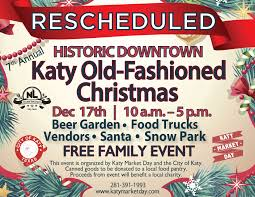 rescheduled u2013 dec 17th 10am 5pm 7th annual katy old fashioned