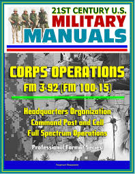 buy 21st century u s military manuals corps operations fm 3 92