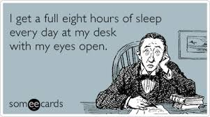 Sleep At Work Meme - sleep eight hours desk funny ecard workplace ecard