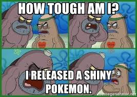 Tough Spongebob Meme - spongebob meme how tough am i pokemon