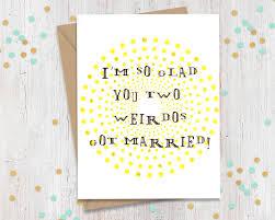 congratulations on wedding card wedding congratulations for two weirdos silly wedding