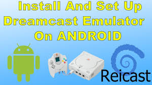 reicast apk how to install and set up reicast dreamcast emulator on android