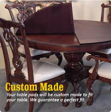 Custom Dining Room Table Pads Custom Table Pads Free Shipping Lifetime Warranty