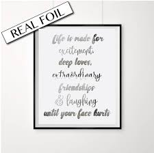 quote excitement inspirational life quote silver foil poster life is made for