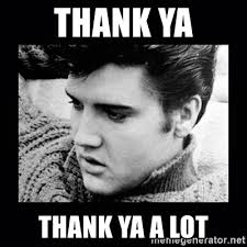 Thank You Very Much Meme - you very much elvis meme