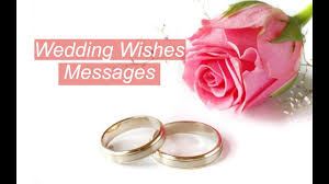 wedding wishes to a wedding wishes messages marriage wishes best marriage wishes for