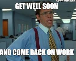 Get Well Soon Meme - get well soon memes happy wishes