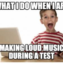 Music Memes - ihatidowheniar making loudmusic duringatest loud music meme on me me
