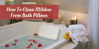 how to clean mildew from bath pillows november 2017