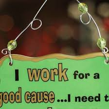 i work for a cause sign signs ornaments home decor