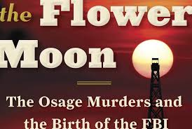 Barnes And Noble Review Killers Of The Flower Moon The Osage Murders And The Birth Of The