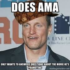 Know Your Meme - woody harrelson reddit ama image gallery know your meme