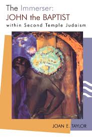 the immerser john the baptist within second temple judaism