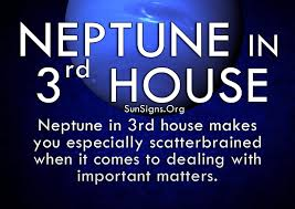 in house meaning neptune in 3rd house meaning sun signs
