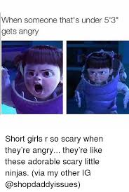 Angry Girl Meme - when someone that s under 5 3 gets angry short girls r so scary