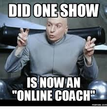 Make Your Own Meme With Your Own Picture - did one show is now an online coache memes com coach meme on me me