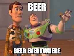 Allagash Allagash Everywhere Toy Story Everywhere Meme - 11 cheeky beer memes swag brewery damn fine gifts