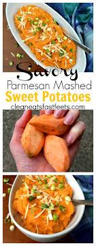 savory parmesan mashed sweet potato recipe clean eats fast feets
