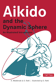 aikido and the dynamic sphere an illustrated introduction adele
