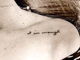 best 25 enough tattoo ideas on pinterest i am enough tattoo