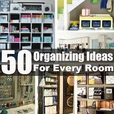 how to organize ideas 50 organizing ideas for every room in your house diy home life