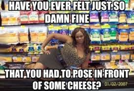 Cheese Meme - 33 you had to pose in front of some cheese meme pmslweb