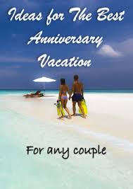 the most anniversary trip ideas