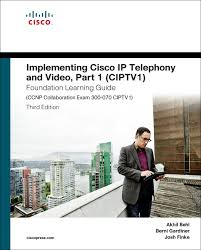 implementing cisco ip telephony and video part 1 ciptv1