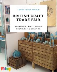 Woodworking Shows 2013 Uk by Trade Show Review British Craft Trade Fair 2016 Bctf
