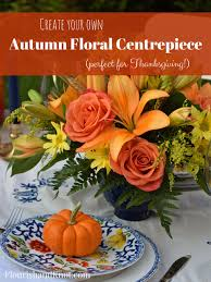 floral arrangements for thanksgiving table vibrant thanksgiving table thanksgiving centerpiece diy year of