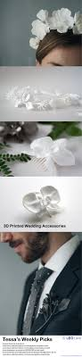 wedding accessories store tessa s weekly picks 3d printed wedding accessories leo
