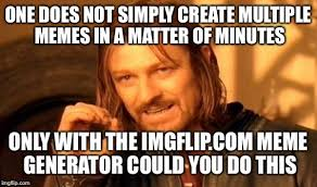 Multiple Image Meme Generator - one does not simply meme imgflip