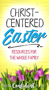 Easter Scavenger Hunt Christ Centered Easter Resources For The Whole Family Being