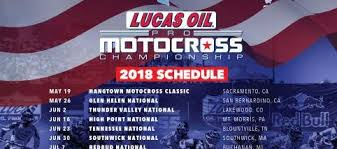 lucas oil pro motocross schedule 2018 lucas oil pro motocross chionship schedule announced