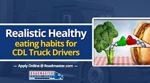 realistic healthy eating habits for otr truck drivers roadmaster