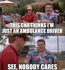 Ambulance Driver Meme - meme monday cna conundrum ems
